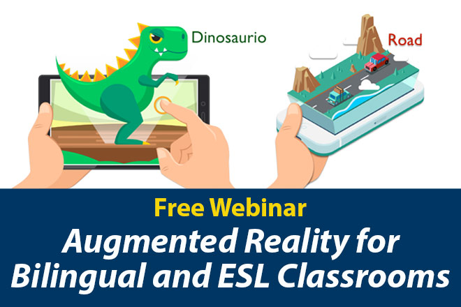 Webinar Augmented Reality for Bilingual and ESL Classrooms